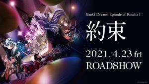 BanG Dream! Episode of Roselia I: Yakusoku Premieres April 23